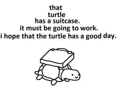 turtle-going-to-work932a15fbd22346c9.jpg